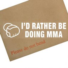 1 x I'd Rather be Doing MMA-Car Window Sticker-Sign-Sports,Fighting,Competition,Match